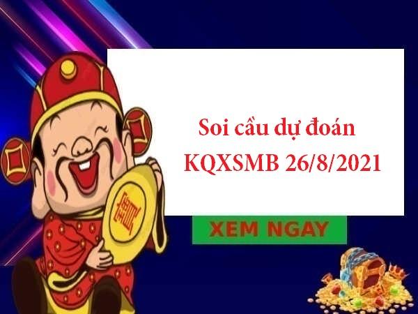 Soi cầu dự đoán KQXSMB 26/8/2021